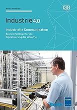 Industrielle Kommunikation: Basistechnologie für die Digitalisierung der Industrie (Beuth Innovation) hier kaufen