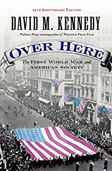 Over Here: The First World War and American Society by [Kennedy, David M.]