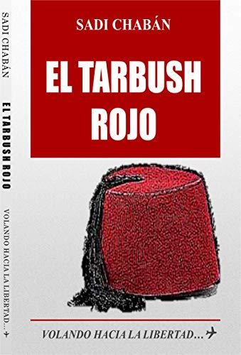 El Tarbush rojo: Volando hacia la libertad