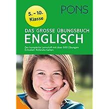 PONS Das große Übungsbuch Englisch: Der komplette Lernstoff mit über 600 Übungen. Extrateil: Referate halten. 5.-10. Klasse