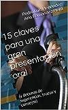 Image de 15 claves para una gran presentación oral: (y decenas de sugerencias, trucos y consejos)
