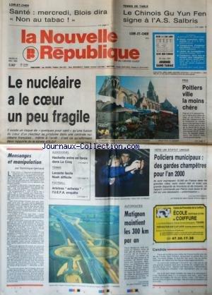 NOUVELLE REPUBLIQUE (LA) [No 13877] du 29/05/1990 - LE NUCLEAIRE A LE COEUR UN PEU FRAGILE - MENSONGES ET MANIPULATION PAR GERBAUD - TENNIS DE TABLE ET LE CHINOIS GU YUN FEN - TENNIS AVEC LECONTE ET NOAH - FOOT - VERS UN STATUT UNIQUE DES POLICIERS MUNICIPAUX par Collectif
