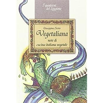 Vegetaliana. Note Di Cucina Italiana Vegetale