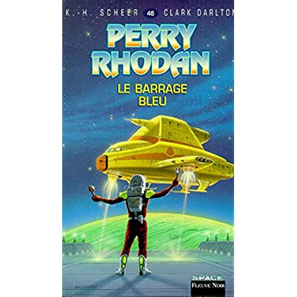 Perry Rhodan, tome 46 : Le Barrage bleu