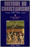 Histoire du christianisme, tome 6 : Un temps d'épreuves, 1274-1449