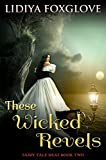 These Wicked Revels (Fairy Tale Heat Book 2)