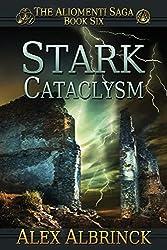 Stark Cataclysm (The Aliomenti Saga - Book 6): Volume 6