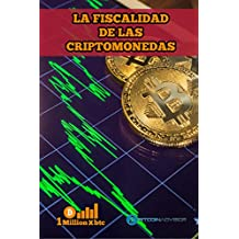 LA FISCALIDAD DE LAS CRIPTOMONEDAS (1Millionxbtc nº 2)