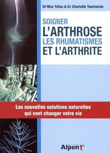 soigner-l-39-arthrose-les-rhumatismes-et-l-39-arthrite-les-solutions-naturelles-qui-vont-changer-votre-vie-de-max-ttau-6-fvrier-2014-broch