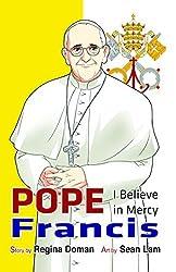 Pope Francis: I Believe in Mercy by Regina Doman (2014-10-01)