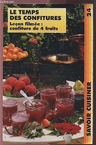 SAVOIR CUISINER (supplément n°24) : LE TEMPS DES CONFITURES LECON FILMEE : CONFITURE DE 4 FRUITS.