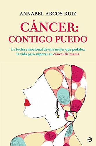 Cáncer: contigo puedo (Psicología y salud) por Annabel Arcos Ruiz