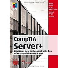 CompTIA Server+: Serversysteme einrichten und betreiben; Vorbereitung für die Prüfung SKO-004 (mitp Professional)