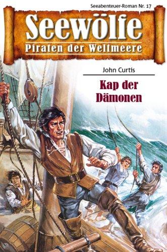Seewölfe - Piraten der Weltmeere 17: Kap der Dämonen