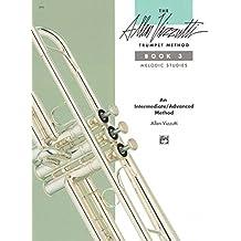 The Allen Vizzutti Trumpet Method - Book 3, Melodic Studies: An Intermediate / Advanced Method