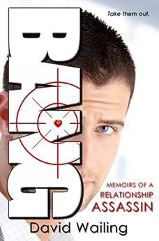Bang: Memoirs of a Relationship Assassin by [Wailing, David]