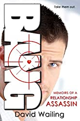 Bang: Memoirs of a Relationship Assassin