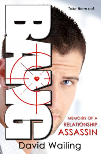 Bang (Memoirs of a Relationship Assassin) by David Wailing