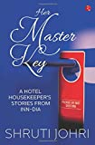Her Master Key: A Hotel Housekeeper's Stories from Inn-dia