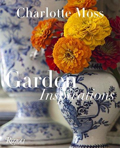 Charlotte Moss: Garden Inspirations /Anglais