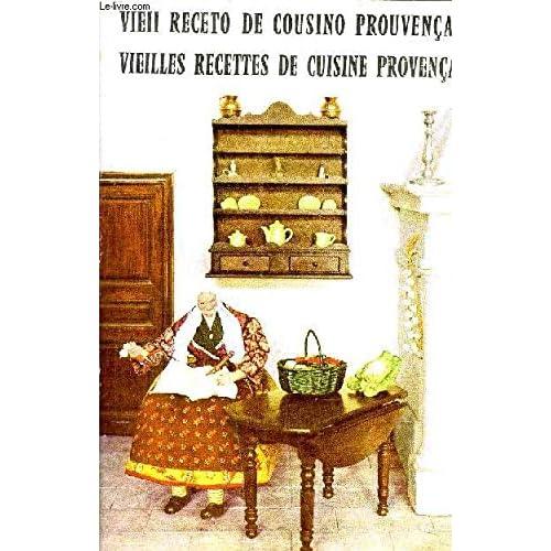 VIEILLES RECETTES DE CUISINE PROVENCALE / VIEII RECETO DE COUSINO PROUVENCALO / 3E EDITION REVUE ET AUGMENTEE D'UN ADDITIF.