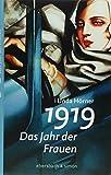 1919 - Das Jahr der Frauen - Unda Hörner