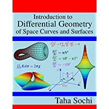 Introduction to Differential Geometry of Space Curves and Surfaces (English Edition)