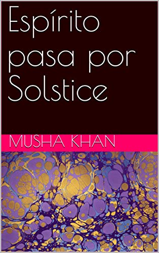 Espírito pasa por Solstice (Galician Edition)