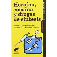 Heroína, cocaína y drogas de síntesis (Psicología clínica. Guías de intervención)