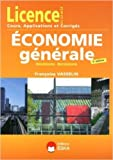 Telecharger Livres Economie generale microeconomie macroeconomie Licence L1 L2 L3 de Francoise Vasselin 26 aout 2013 (PDF,EPUB,MOBI) gratuits en Francaise