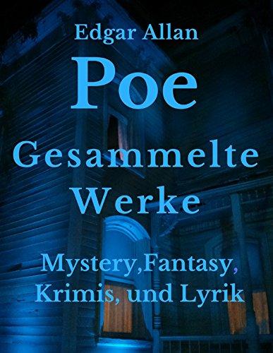 Gesammelte Werke: Mystery, Fantasy, Krimis, und Lyrik