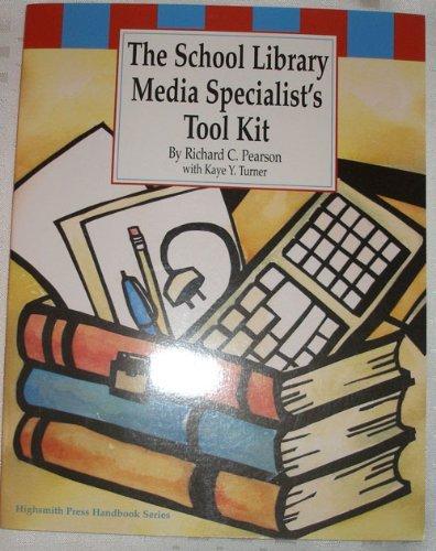 The School Library Media Specialist's Tool Kit (Highsmith Press Handbook Series) by Richard C. Pearson (1999-01-02)