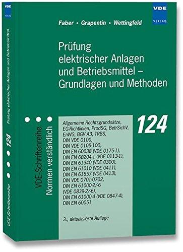 Prüfung elektrischer Anlagen und Betriebsmittel - Grundlagen und Methoden (VDE-Schriftenreihe - Normen verständlich)
