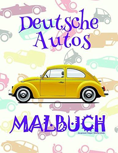 Malvorlagen Coloring Book (Malbuch Deutsche Autos ✎: Einfaches Malbuch für Jungen von 4-10 Jahren! ✌ (Malbuch Deutsche Autos - A SERIES OF COLORING BOOKS, Band 5))