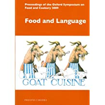 Food and Language: Proceedings of the Oxford Symposium on Food and Cookery 2008