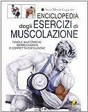 Scarica Libro Enciclopedia degli esercizi di muscolazione (PDF,EPUB,MOBI) Online Italiano Gratis