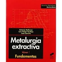 Metalurgia extractiva: Vol.I (Ciencias químicas. Química básica)