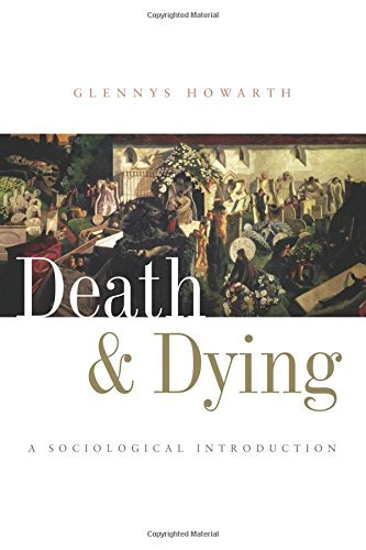 Death and Dying: A Sociological Introduction by Dr Glennys Howarth (2006-12-27)