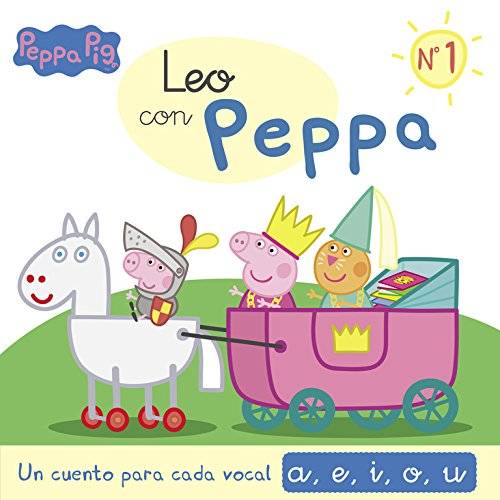 Leo Con Peppa · 1 · Un Cuento Para Cada Letra: Vocales