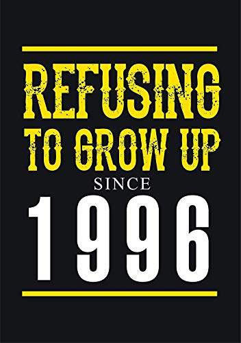 1996, Refusing To Grow Up seit 1996, 23rd Geburtstag Grußkarte (Happy Birthday 23rd)