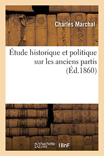 Étude historique et politique sur les anciens partis (Sciences sociales) por MARCHAL-C