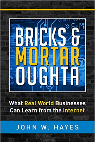 bricks-mortar-oughta-what-real-world-businesses-can-learn-from-the-internet