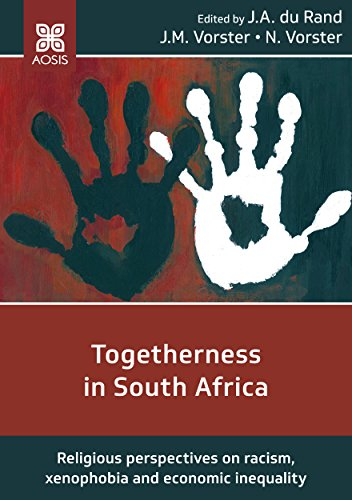 Togetherness in South Africa: Religious perspectives on racism, xenophobia and economic inequality