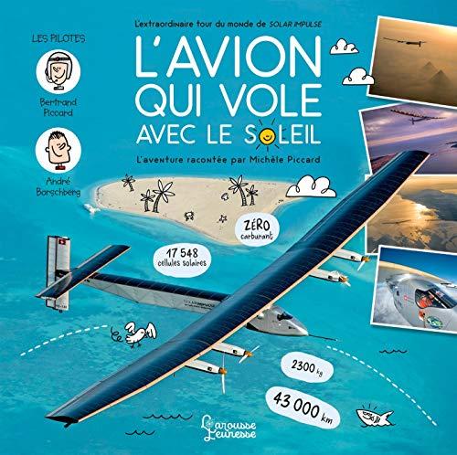 L'avion qui vole avec le Soleil - L'extraordinaire tour du monde de Solar Impulse (Hors collection Jeunesse) por Michèle Piccard