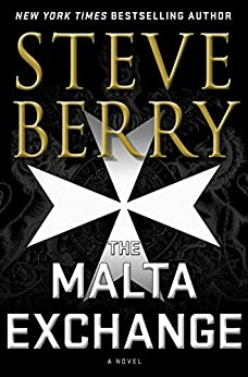 The Malta Exchange: A Novel (Cotton Malone Book 14) (English Edition) von [Berry, Steve]