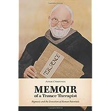 Memoir of a Trance Therapist