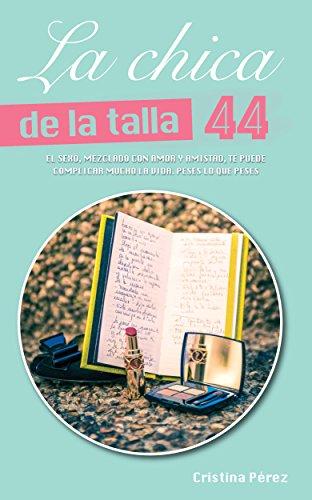 La chica de la talla 44 eBook: Cristina Pérez Feito: Amazon.es ...