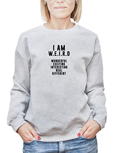 Felpa da donna con I Am Weird Wonderful Exciting Interesting Real Different Funny Slogan Phrase stampa. XX-Large, Grigio