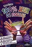 Mon livre 100 % jeux de ficelle