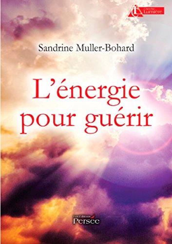 L'Energie pour guérir par Sandrine Muller-Bohard